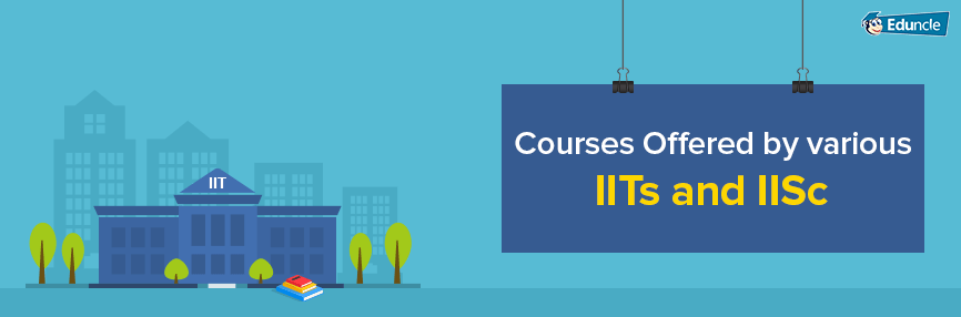 Courses Offered by IITs and IISc
