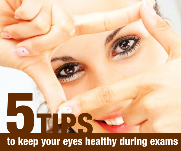 5 tips to keep your eyes healthy during exams
