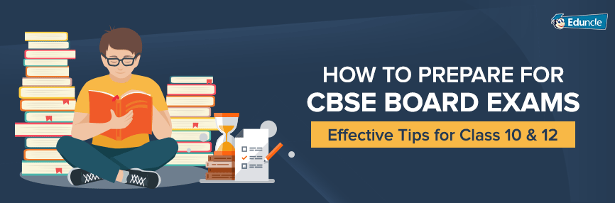 CBSE Board Exam Preparation Tips