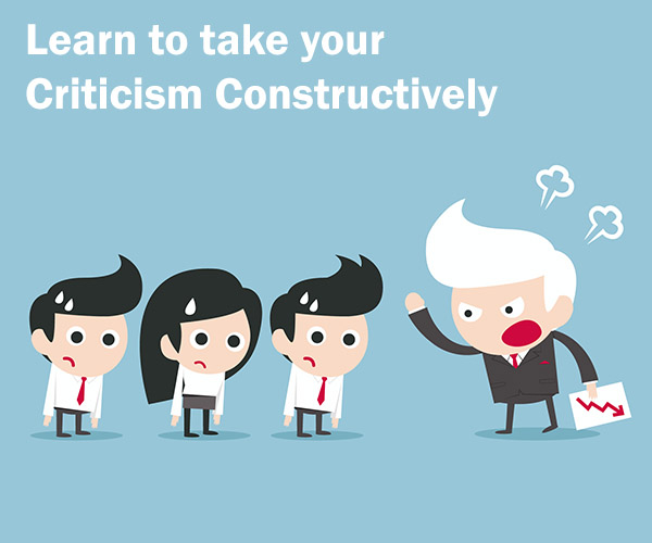 Learn to take your Criticism Constructively
