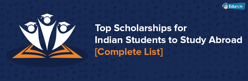 Scholarships for Indian Students to Study Abroad