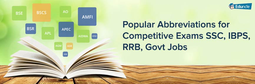 Popular Abbreviations for Competitive Exams - SSC, IBPS, RRB