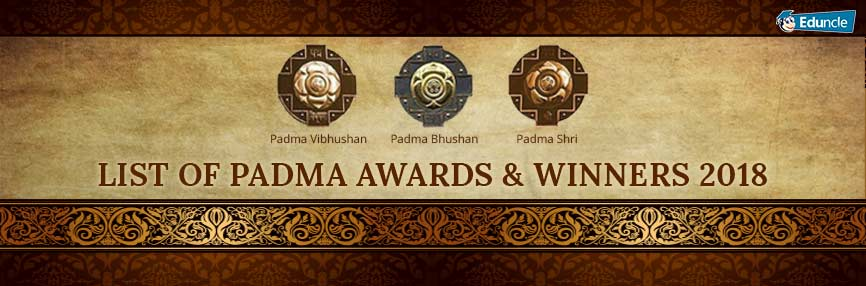 List of Padma Awards & Winners 2018