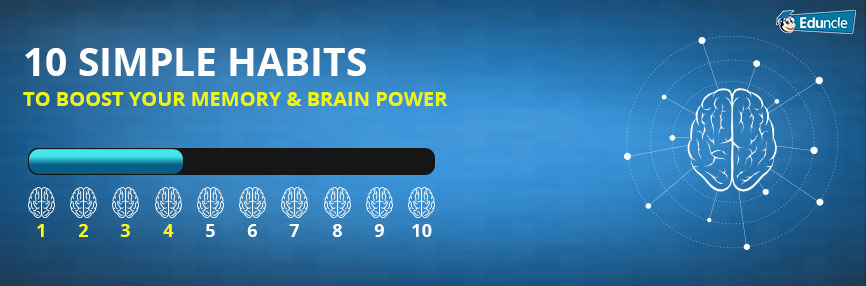 10 Simple Habits To Boost Your Memory & Brain Power
