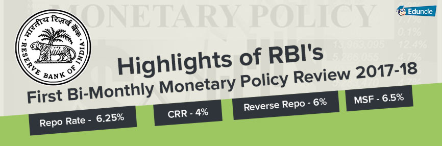 Highlights of RBI's first Bi-Monthly Monetary Policy Review 2017-18