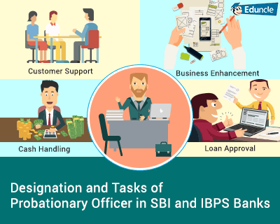 Designation-and-Tasks-of-Probationary-Officer-in-SBI-and-IBPS-Banks