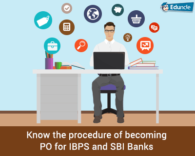 Procedure-of-becoming-PO-for-IBPS-and-SBI-Banks