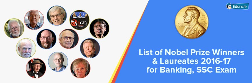 List of Nobel Prize Winners & Laureates 2016-17 for Banking, SSC Exam