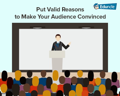 Put-Valid-Reasons-to-Make-Your-Audience-Convinced