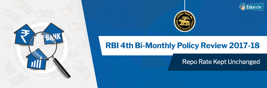 RBI 4th Bi-Monthly Policy Review 2017-18