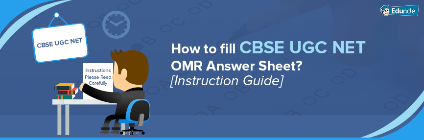 CBSE UGC NET Test Booklet and OMR Sheet Instructions