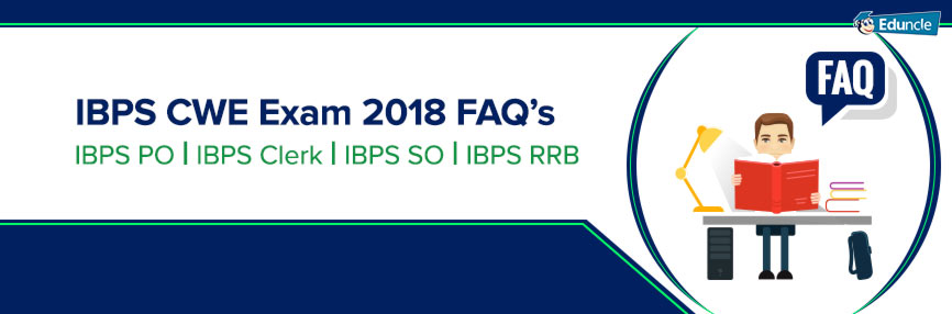 IBPS CWE Exam 2018 FAQ's
