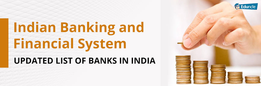 Indian Banking and Financial System - Updated List of Banks