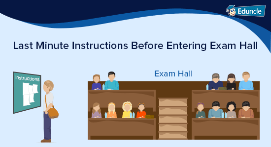 Last Minute Instructions Before Entering Exam Hall