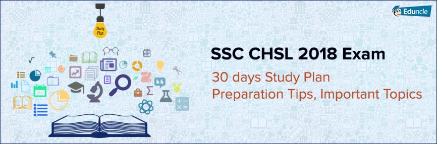 SSC CHSL 2018 Exam 30 days Study Plan, Preparation Tips, Important Topics