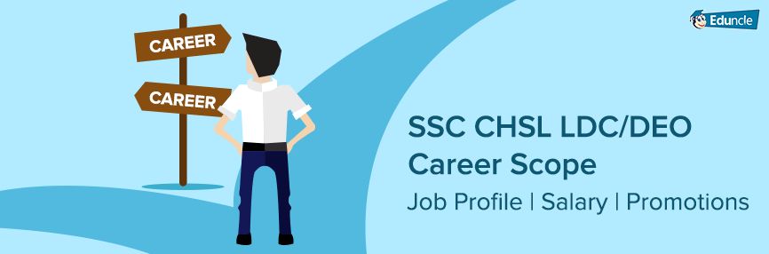 SSC CHSL LDC and DEO Career Scope – Job Profile  Salary  Promotions