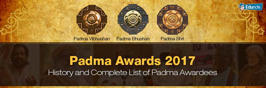 Padma Awards 2017, History, and Complete List of Padma Awardees