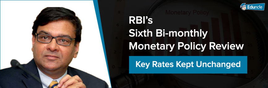 RBI's Sixth Bi-monthly Monetary Policy Review