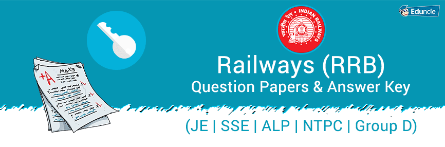 RRB Question Paper & Railway Answer Key for JE, SSE, NTPC, ALP & GD