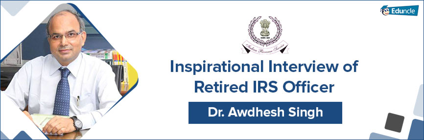IRS Officer Interview Dr. Awdhesh singh