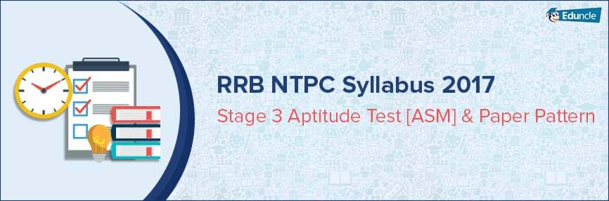 RRB NTPC Syllabus 2017 Stage 3