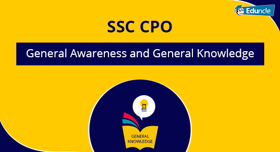 SSC CPO General Awareness and General Knowledge