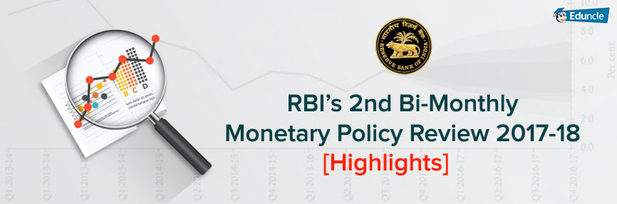 RBI's 2nd Bi-Monthly Monetary Policy Review 2017-18 [Highlights]