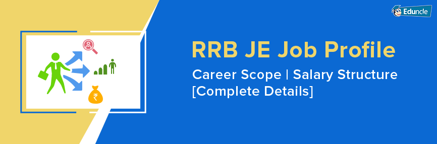 RRB JE Job Profile | Career Scope | Salary Structure [Complete Details]