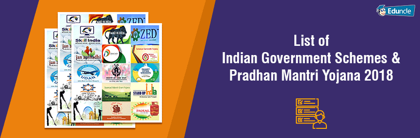 List of Indian Government Schemes & Pradhan Mantri Yojana 2018