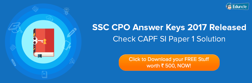 SSC CPO Answer Key 2017 Released - Check CAPF SI Paper 1 Solution