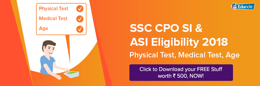 SSC CPO SI & ASI Eligibility 2018 | Physical Test, Medical Test, Age