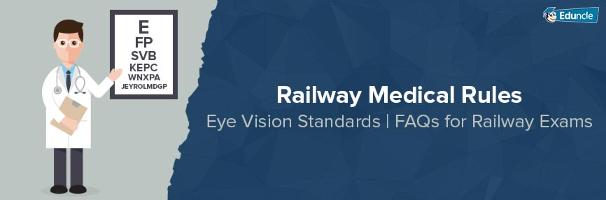 Railway Medical Rules- Eye Vision Standards | FAQs for Railway Exams