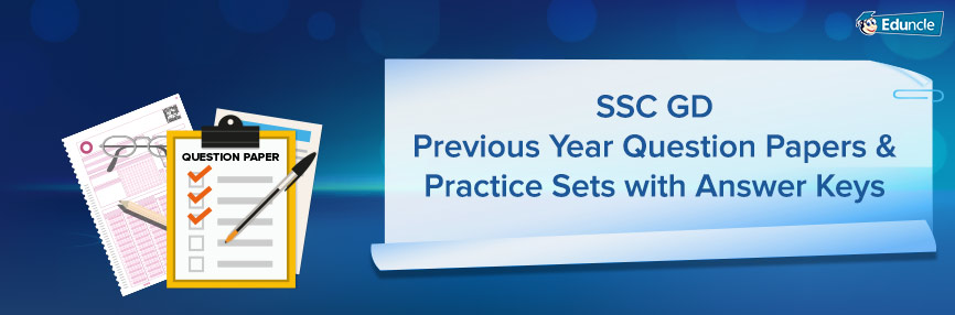 SSC GD Previous Year Question Papers & Practice Sets with Answer Keys