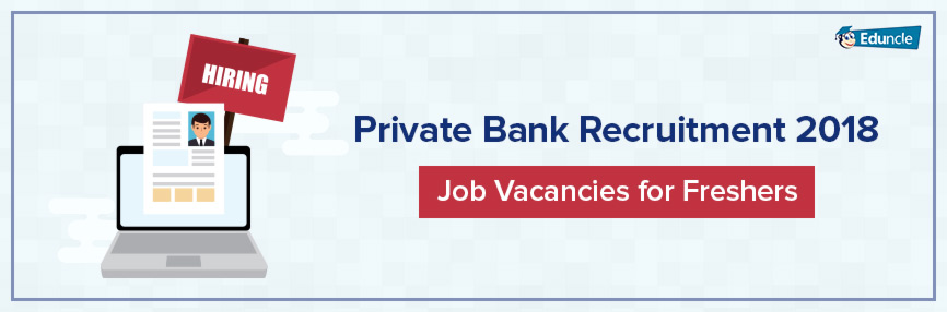 Private Bank Recruitment 2018   Job Vacancies for Freshers