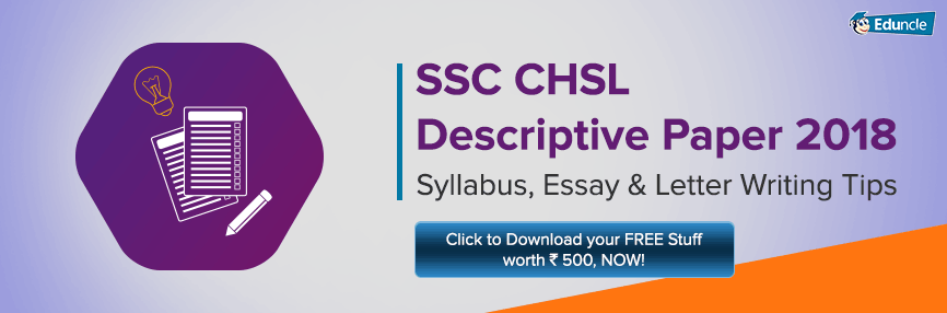 SSC CHSL Descriptive Paper 2018 Syllabus, Essay & Letter
