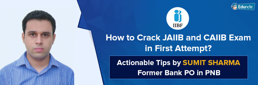 How to Crack JAIIB and CAIIB Exam in First Attempt Actionable Tips by Sumit Sharma Former Bank PO in PNB
