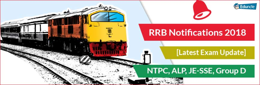 RRB Notifications 2018 [Latest Exam Update] NTPC, ALP, JE-SSE, Group D
