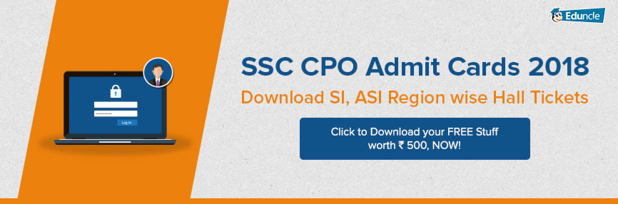 SSC CPO Admit Cards 2018-  Download SI, ASI Region wise Hall Tickets