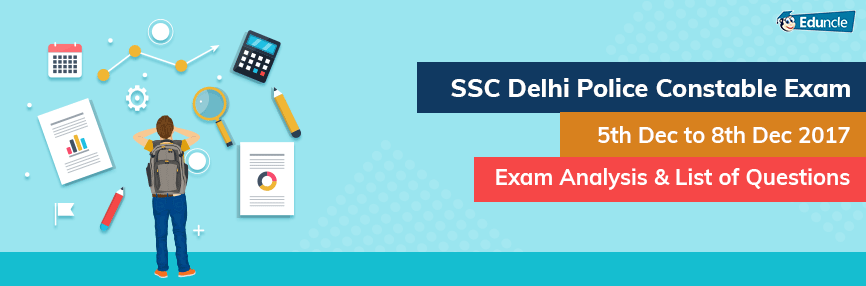 SSC Delhi Police Constable Exam Analysis, Review: December 2017