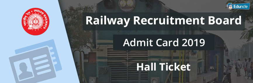 Railway Recruitment Board Admit Card 2019
