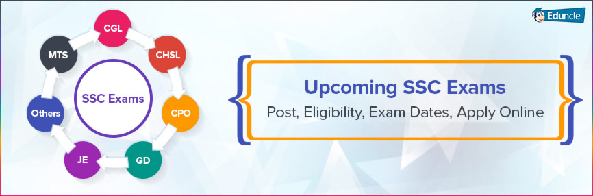 Upcoming SSC Exams Post, Eligibility, Exam Dates, Apply Online