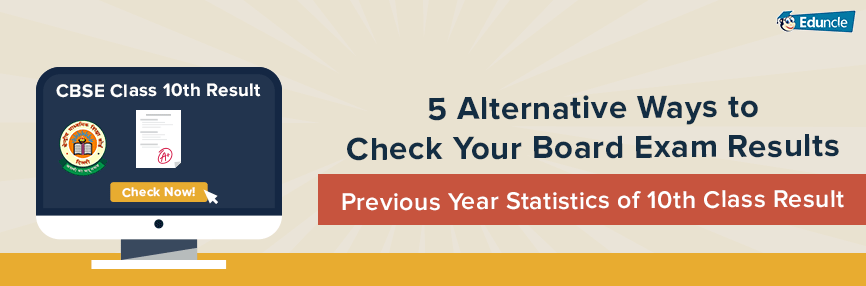 cbse 10th result 2018 - 5 Alternative Ways to Check Your Board Exam Results