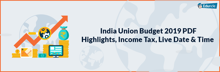 India Union Budget 2019 Highlights