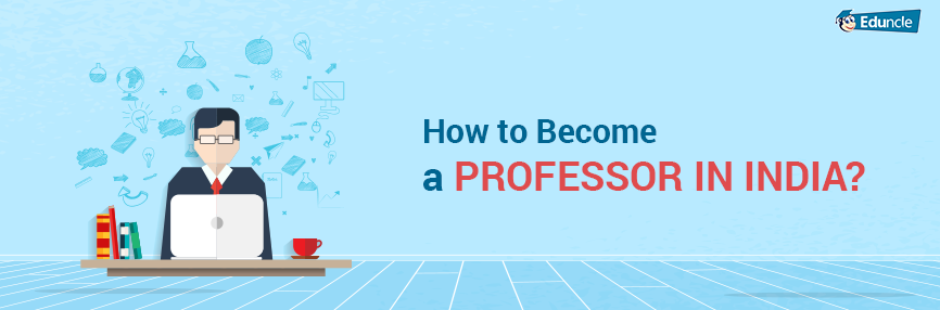 How to Become a Professor in India