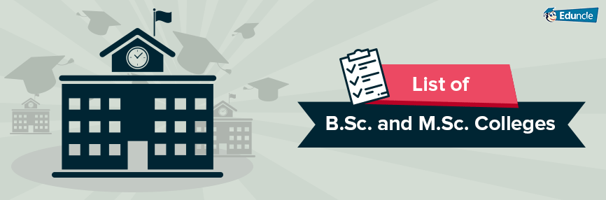 List of B.Sc. and M.Sc. Colleges