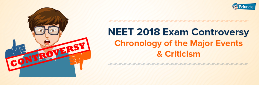 NEET 2018 Exam Controversy-Chronology of the Major Events & Criticism