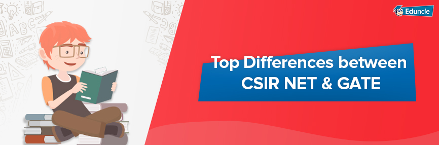 Top Differences between GATE and CSIR NET