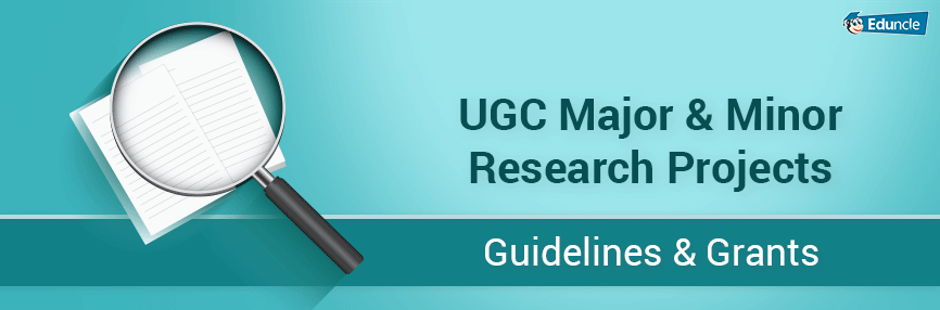 UGC-Major-&-Minor-Research-Projects-Guidelines-&-Grants