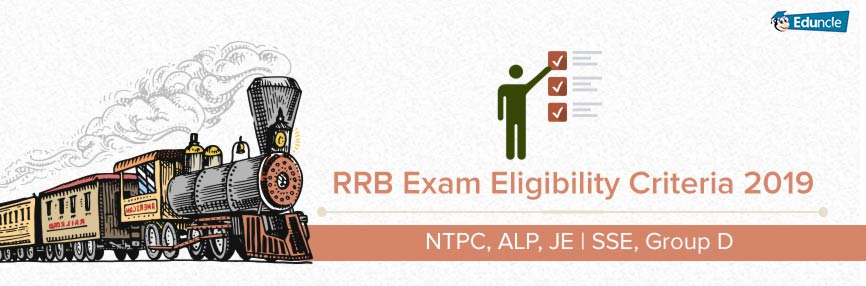 RRB Exam Eligibility Criteria 2019 - NTPC, ALP, JE SEE, Group D