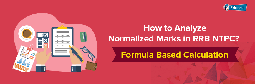How to Analyze Normalized Marks in RRB NTPC